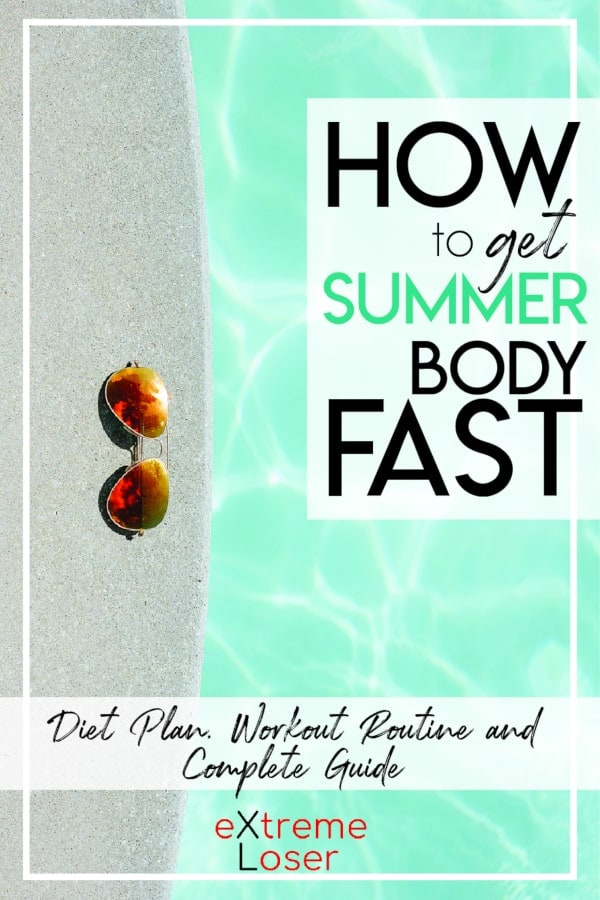How To Get Summer Body Ready In A Month Extreme Loser